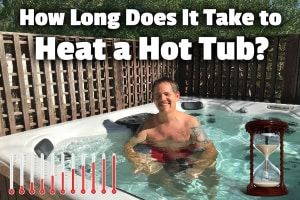 How Long Does It Take To Heat A Hot Tub How To Speed It Up
