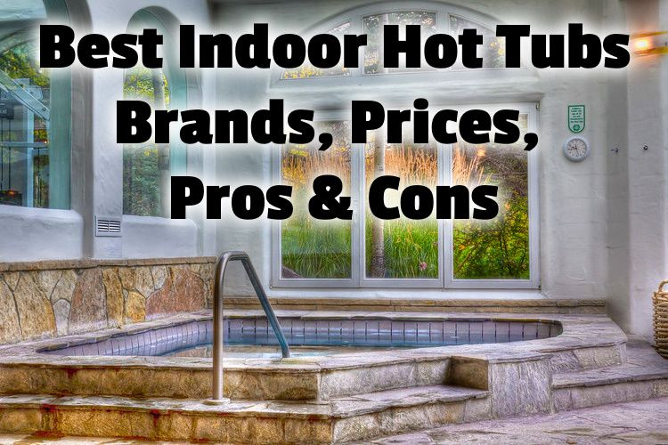 Best Indoor Hot Tubs Brands Prices Pros Cons Hot Tub Owner Hq