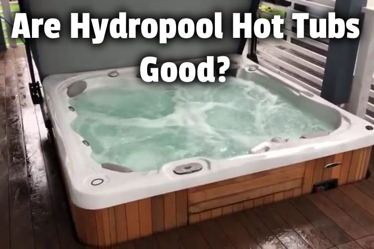Are Hydropool Hot Tubs Good Hydropool Hot Tub Review Hot Tub Owner Hq