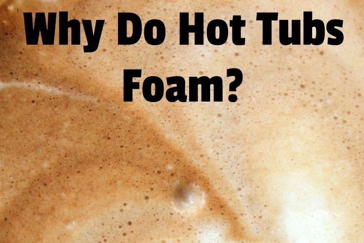 why hot tubs foam lg